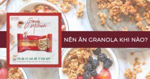 nên ăn granola khi nào granola