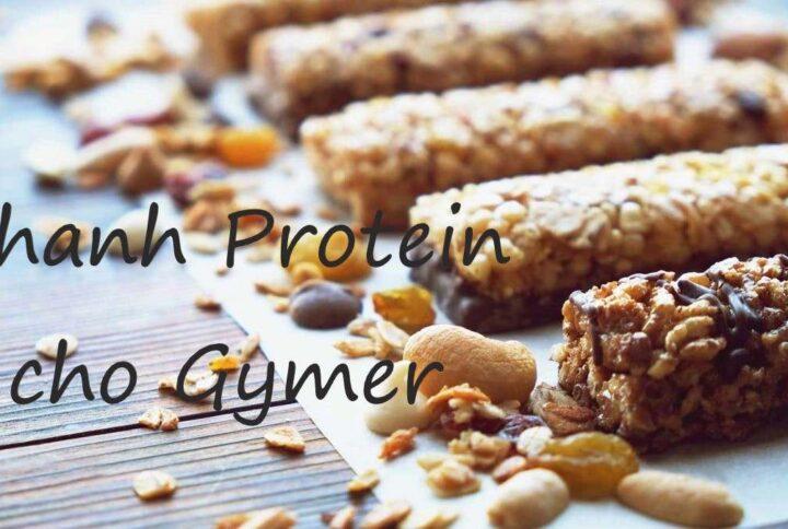 Thanh protein là gì? Top 10+ thanh protein tốt cho người tập gym